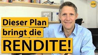 Dieser Plan bringt RENDITE!