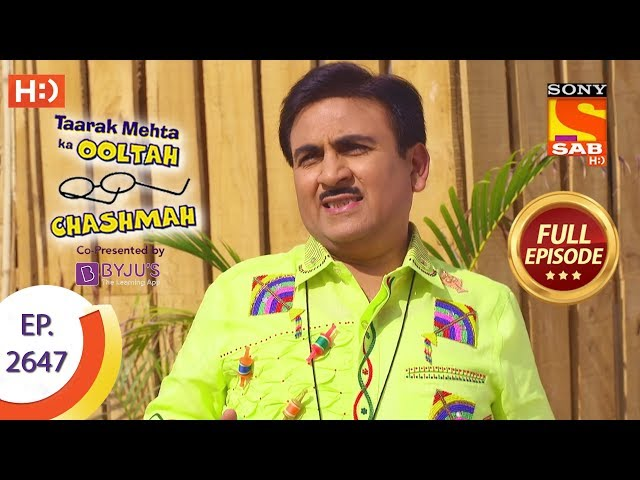 Taarak Mehta Ka Ooltah Chashmah - Ep 2647 - Full Episode - 17th January, 2019