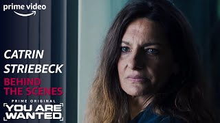 Catrin Striebeck | You Are Wanted Behind the Scenes | PRIME Video