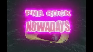 Pnb Rock Nowadays Official Music Audio