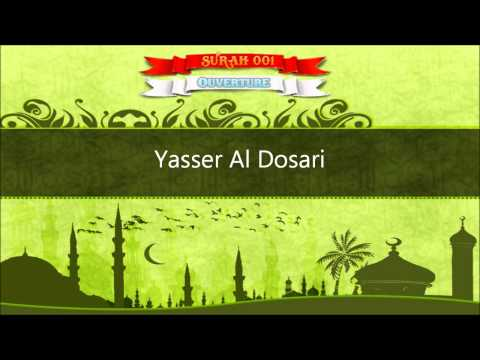 Yasser Al Dosari Surah 001 Al Fatiha
