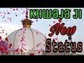 Khwaja Garib Nawaz WhatsApp Status Qawwali | Khwaja Ji WhatsApp New Status Qawwali | New Status Whatsapp Status Video Download Free