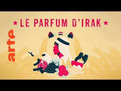 Le parfum d'Irak, l'intégrale | ARTE