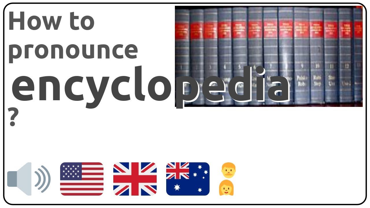 How to pronounce encyclopedia in english?