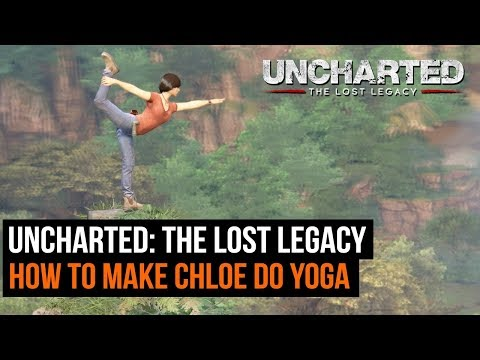 Uncharted: The Lost Legacy - How to make Chloe do yoga (hidden trophy / Easter egg)