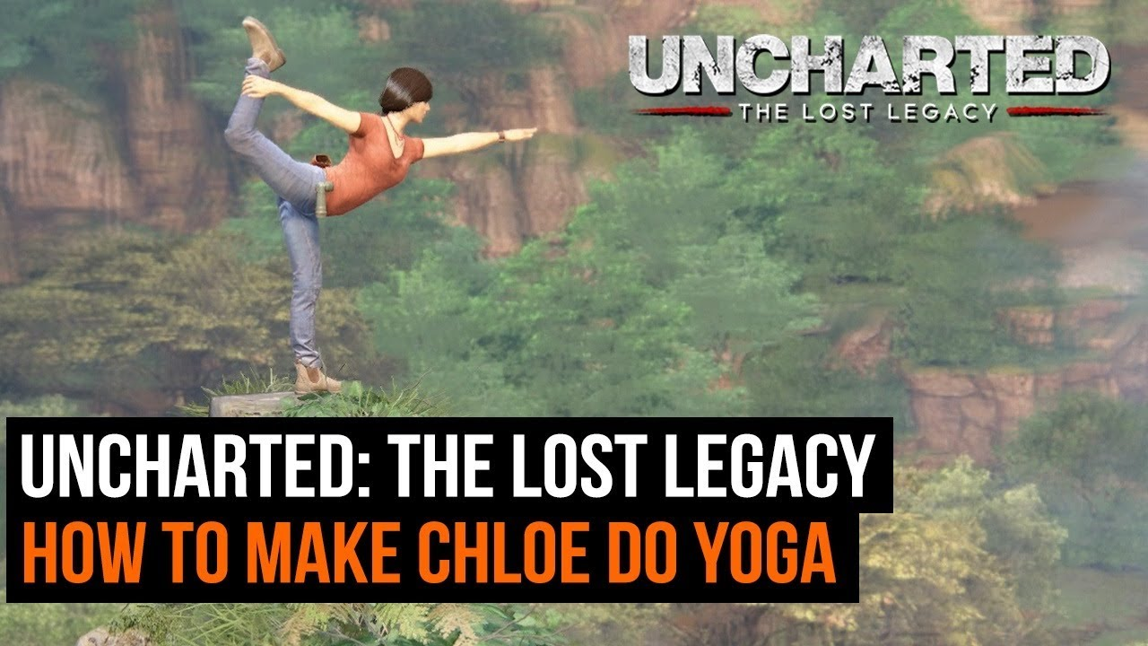 Uncharted The Lost Legacy How To Make Chloe Do Yoga Hidden Trophy Easter Egg Youtube