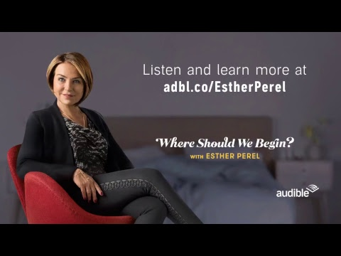 A Live Conversation with Esther Perel, Host of the Audible Original Series 'Where Should We Begin?'