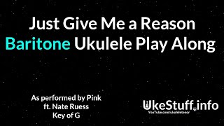 Just Give Me A Reason Baritone Ukulele Play Along