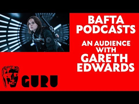 An Audience with Gareth Edwards, Director of Star Wars: Rogue One | BAFTA Guru Podcast