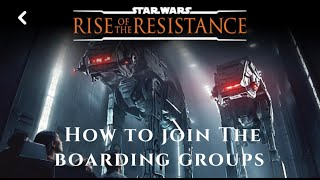 How to Join a Boarding Group for Star Wars: Rise of the Resistance