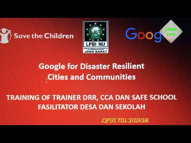 Komitmen Save The Children, Google, LPBI NU dan FPRB untuk Penanggulangan Bencana di Jabar