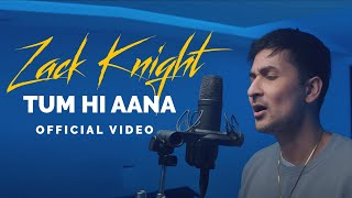 Zack Knight - Tum Hi Aana (Bollywood Cover)