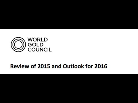 GOLD OUTLOOK 2016 - World Gold Council Report