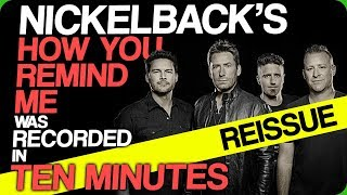 nickelback-s-how-you-remind-me-was-recorded-in-ten-minutes-reissue