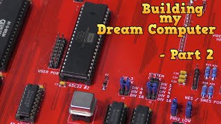 Building my Dream Computer - Part 2
