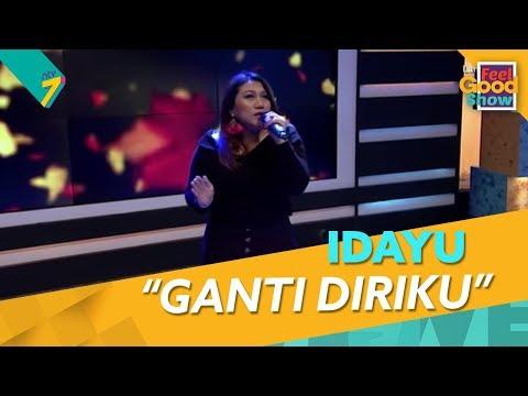 Ganti Diriku - Idayu | Feel Good Show 2018