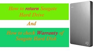How to return Seagate External Hard Drive || How to chek warranty of  Seagate Hard Disk.