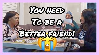 You Need To Be A Better Friend! GIRL
