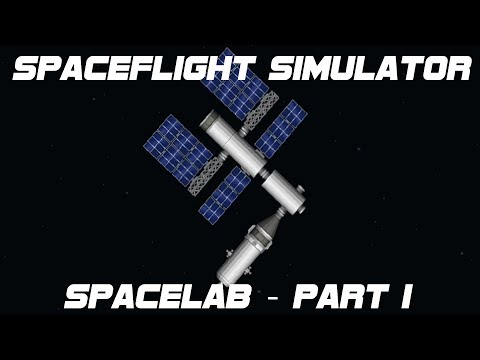 Spaceflight Simulator - Launching a SkyLab Style Space Station - Part 1