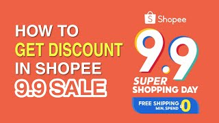 SHOPEE 9.9 SALE | How to GET D…