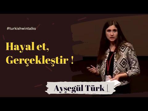 Ayşegül Türk: Hayal et, Gerçekleştir!