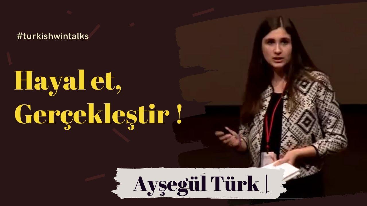 Ayşegül Türk | Hayal et, Gerçekleştir !