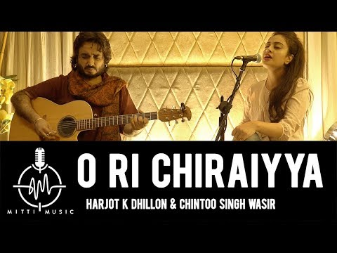 O Ri Chiraiyya - Live cover by Harjot K Dhillon for Mitti Music