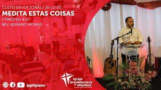 Medita Estas Coisas - Culto Devocional - IP Altiplano - 06/12