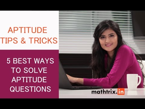 5 Best ways to solve Aptitude Questions -  Very useful for CAT, CSAT, GRE, GMAT, GATE & PSC exams