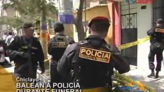 Chiclayo, Policía es atacado a balazos durante un cortejo fúnebre
