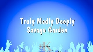 Truly Madly Deeply - Savage Garden (Karaoke Version)