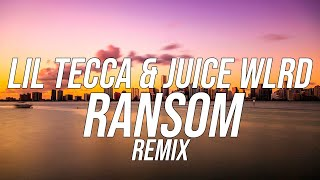 Lil Tecca - Ransom Remix feat Juice WRLD (lyrics)