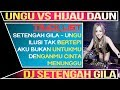 Download Mp3 DJ SETENGAH GILA (Ungu) VS Ilusi Tak Bertepi (HIJAU DAUN) 2019