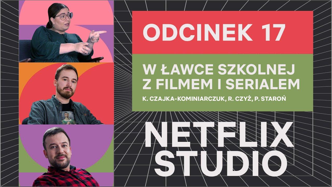 W ławce szkolnej z filmem i serialem | Netflix Studio