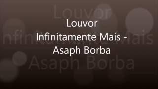 Louvor Infinitamente Mais - Asaph Borba