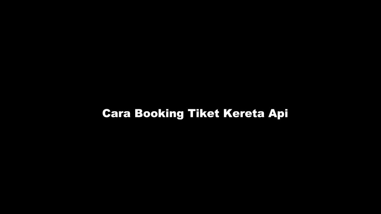 Cara Booking Tiket Kereta Api Wk Travel