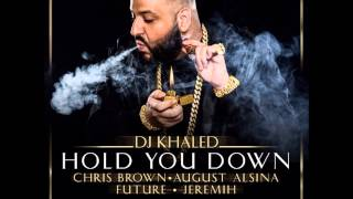 Dj Khaled Ft Chris Brown August Alsina Future Jeremih Hold You Down Clean