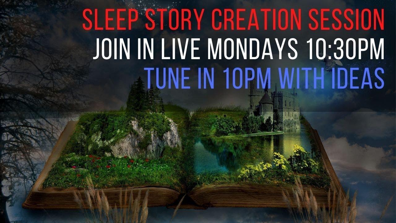 33rd 😴 SLEEP MEDITATION CREATION SESSION 💤 Sleep Story For Grownups