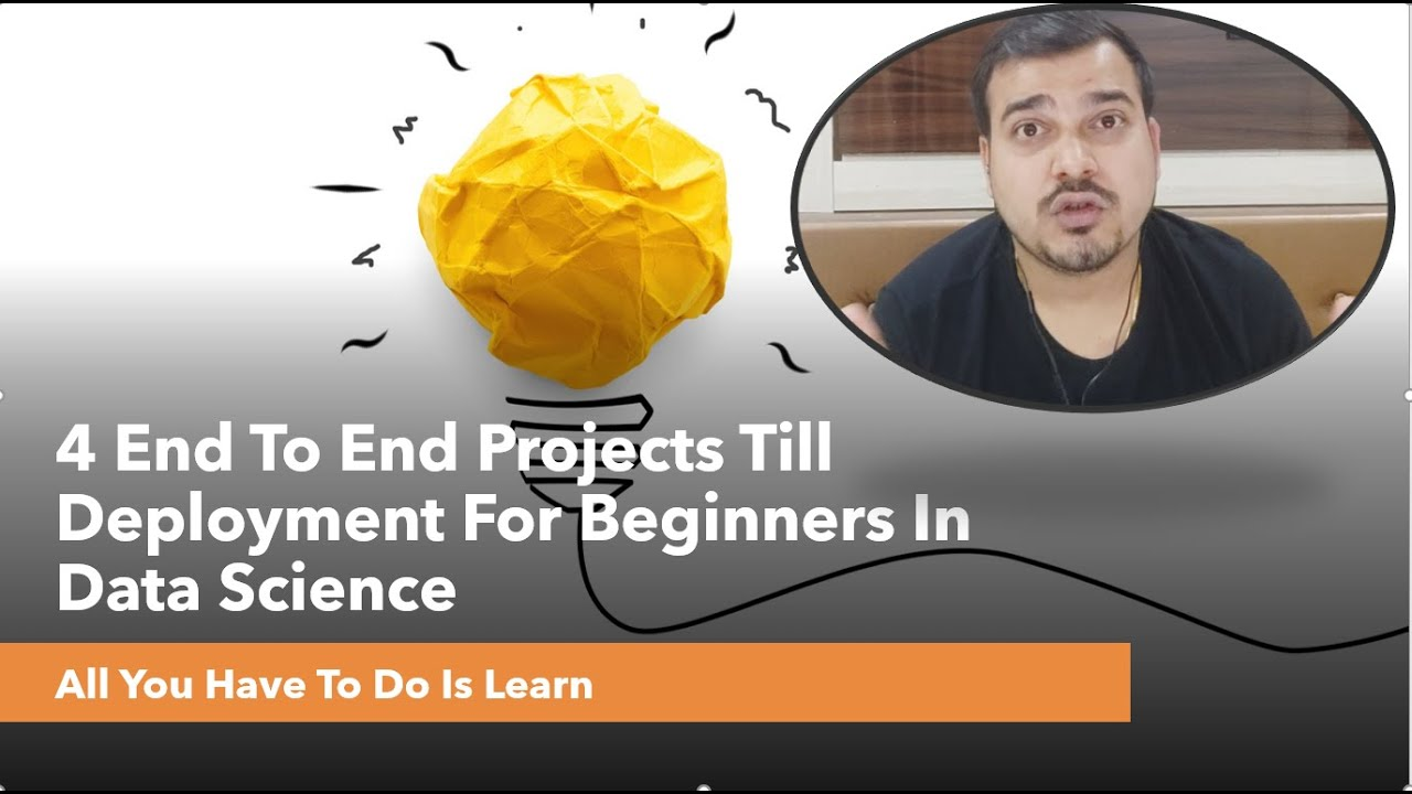 4 End To End Projects Till Deployment For Beginners In Data Science| All You Have To Do Is Learn