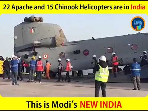 22 Apache and 15 Chinook Helicopters have arrived in India