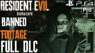 Resident Evil 7 – Banned Footage Vol 1 DLC FULL GAME Walkthrough (PS4 PRO) All Modes Showcase