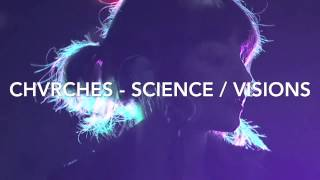 CHVRCHES - SCIENCE / VISIONS