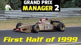 Grand Prix Manager 2: Jordan Career Mode - Part 22 - First Half of 1999