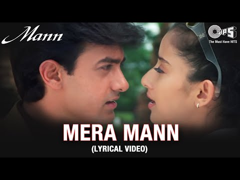 Mera Mann (Lyrical Video) | Aamir Khan | Manisha Koirala | Udit N, Alka Y | Mann Movie | Tips