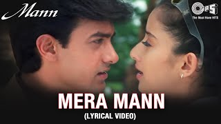 Mera Mann (Lyrical Video) | Aamir Khan | Manisha Koirala | Udit N, Alka Y | Mann Movie | Tips