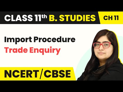 Import Procedure | Trade Enquiry | International Business | Business Studies | Class 11 | In Hindi
