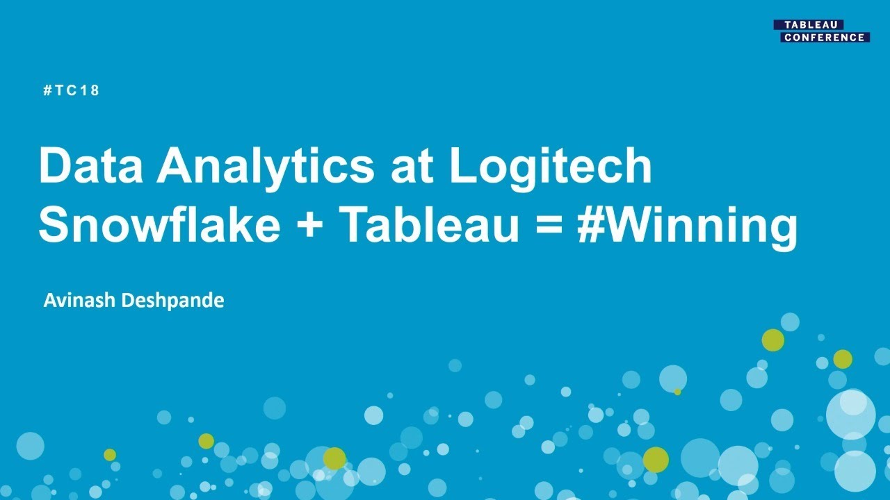 Snowflake | Data analytics at Logitech: Snowflake + Tableau = #winning