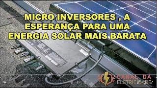 FINALMENTE UMA ENERGIA SOLAR MAIS BARATA ( MICRO INVERSORES )