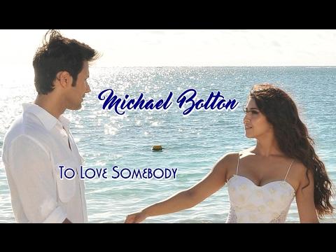 Michael Bolton 💘To Love Somebody (Tradução)