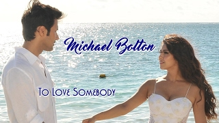 Download Michael Bolton 💘To Love Somebody (Tradução) MP3 song and Music Video